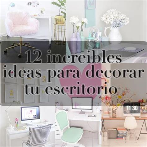 decorar un escritorio de oficina 12 incre 237 bles ideas para decorar tu escritorio paperblog