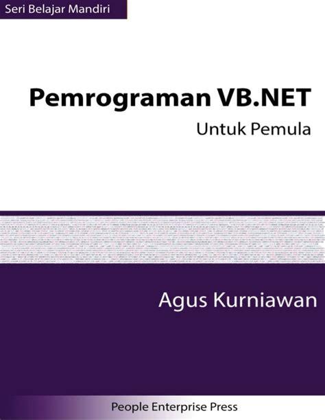 tutorial visual basic 2010 untuk pemula seri belajar mandiri pemrograman vb net untuk pemula