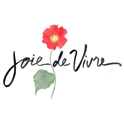 joie de vivre tattoo 23 best joie de vivre my favorite saying of living