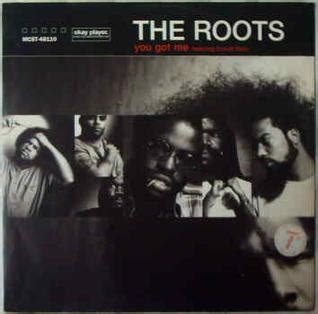 the roots wikipedia you got me the roots song wikipedia