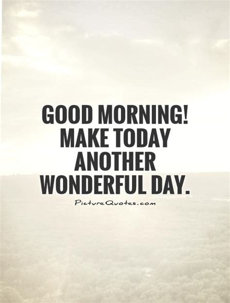 today quotes make today a great day quotes quotesgram