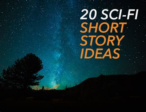 themes in the short story when the sun goes down 20 sci fi story ideas