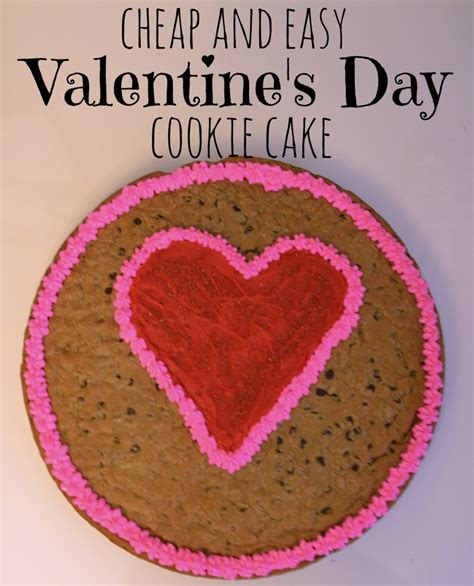 cheap valentines day cheap and easy s day cookie cake without