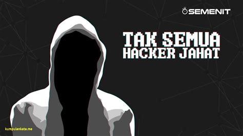 kata kata bijak tentang hacker lucu  ayo ketawa