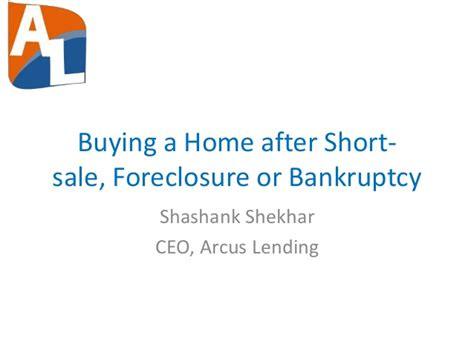 buying house after short sale buying a home after short sale foreclosure or bankruptcy