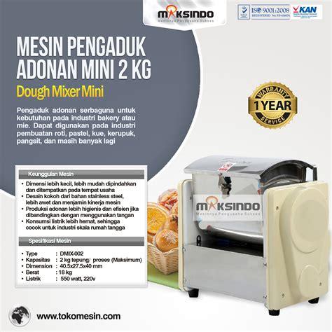 Mixer Kue Mini jual mesin dough mixer mini 2 kg dmix 002 di palembang
