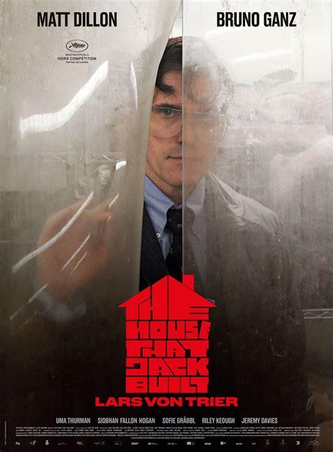 398173 the house that jack built the house that jack built film 2018 senscritique