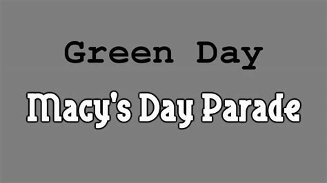s day lyrics meaning green day macy s day parade with lyrics in hd