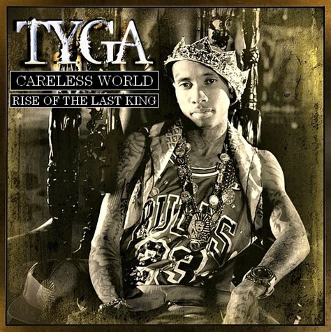 rise of the king rappers delight tyga careless world rise of the last king