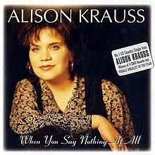 when you say nothing at all | alison krauss | promo videos