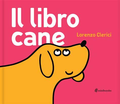libro how big is a il libro cane minibombo