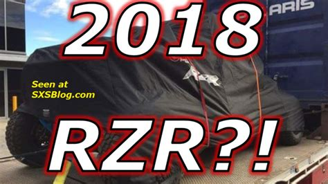 2018 rzr rumors your home for the sxs rumors and information