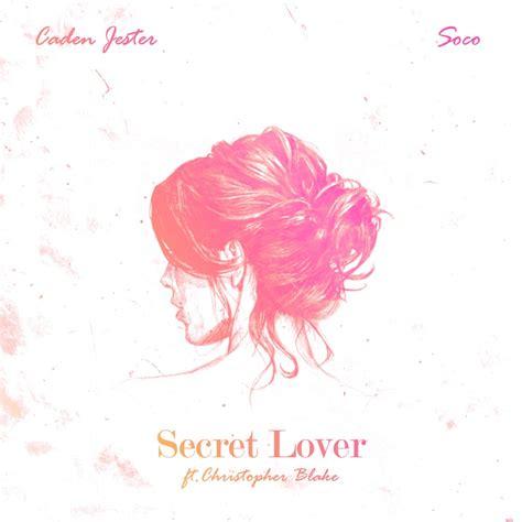 for secret lover soco caden jester secret lover lyrics genius lyrics
