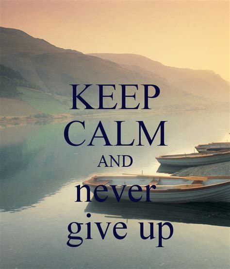 never give up keep calm and never give up poster achalanka keep calm