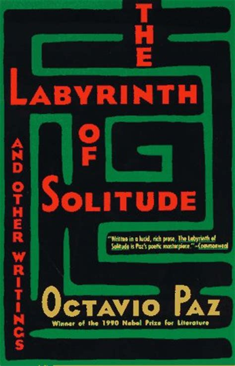 the labyrinth of solitude by octavio paz winstonsdad s blog