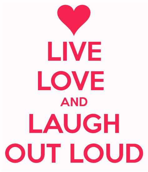 live love and laugh pics for gt laugh out loud images