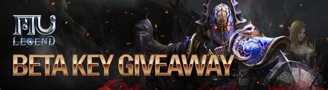 Beta Key Giveaways - ended mu legend closed beta key giveaway mmos com