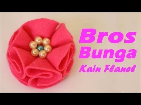youtube membuat bros flanel 36 best images about kerajinan tangan on pinterest
