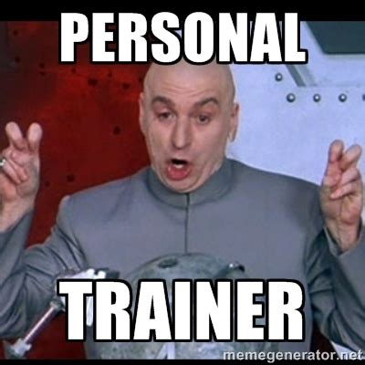 Personal Meme Maker - memes personal trainer image memes at relatably com
