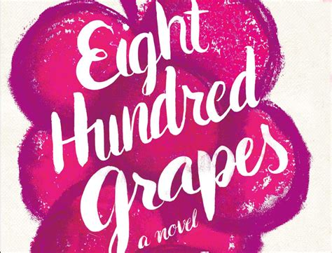 eight hundred grapes a novel a delicious read to enjoy with a glass of california pinot
