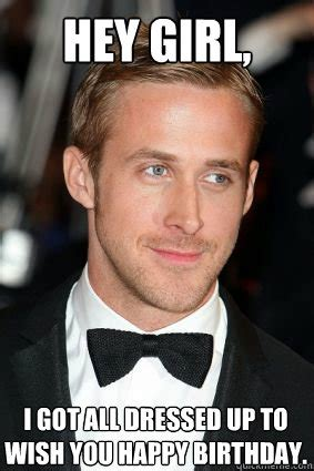 Happy Birthday Ryan Gosling Meme - lizardsgizzard munching on life