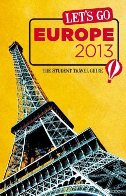 let s go europe 2018 the student travel guide books let s go europe 2013 the student travel guide by harvard