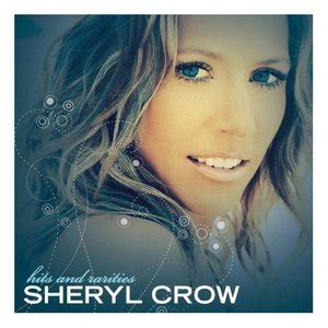 sheryl crow cd covers payplay fm sheryl crow hits and rarities cd1 mp3 download