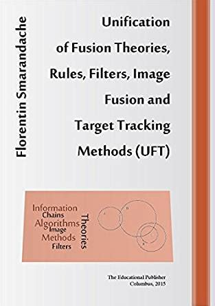 libro methods theories of unification of fusion theories rules filters image fusion and target tracking methods uft