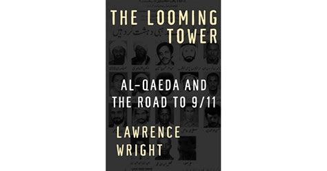 the looming tower tie in al qaeda and the road to 9 11 books the looming tower al qaeda and the road to 9 11 by