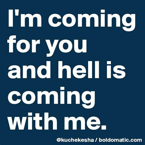 The M Is Coming by I M Coming For You And Hell Is Coming With Me Post By