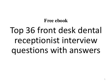 Front Desk Questions And Answers by Top 36 Front Desk Dental Receptionist Questions
