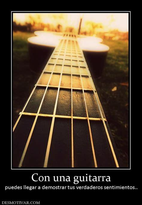imagenes bellas con guitarras y frases desmotivaciones con una guitarra puedes llegar a demostrar