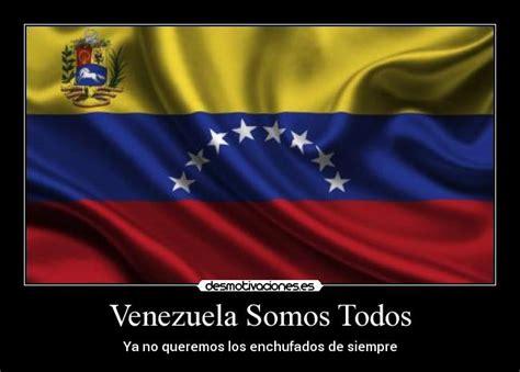 imagenes de venezuela frases venezuela somos todos desmotivaciones