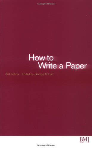 bmj how to write a paper bmj publishing how to write a paper by george m