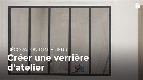 Faire Verriere Atelier by Cr 233 Er Une Verri 232 Re D Atelier Bricolage
