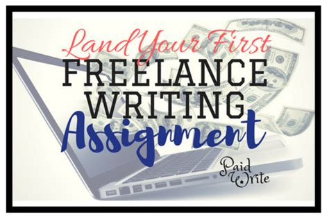 how to land your first freelance writing assignments