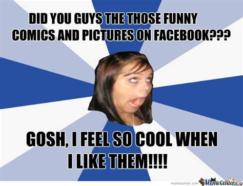 Annoying Facebook Girl Meme - the moment facebook girls became even more annoying by