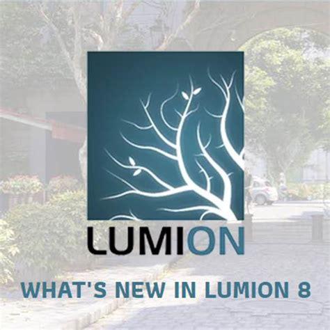 what s new lumion act 3d เป ดต วซอฟต แวร lumion 8