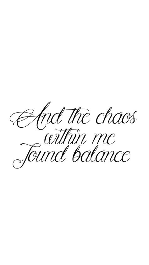 good tattoo quote fonts and the chaos within me found balance tattoos