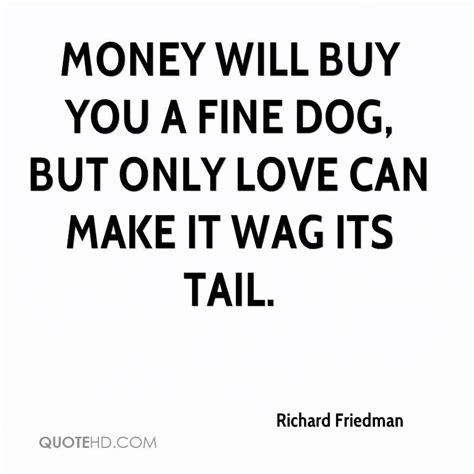 where can you buy a puppy richard friedman quotes quotehd