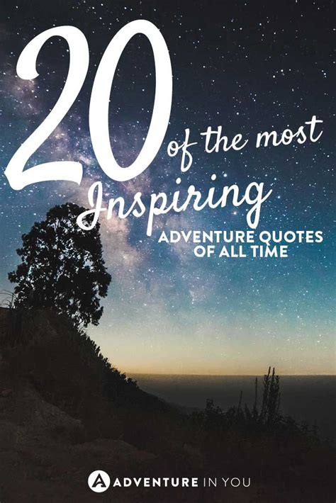 best quote about 20 most inspiring adventure quotes of all time