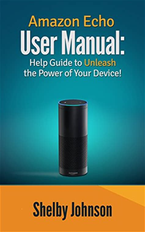 amazon echo help desk amazon echo user manual help guide to unleash the power