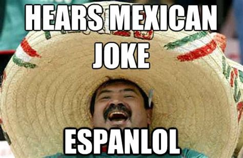Mexican Meme Jokes - mexican joke lol know your meme