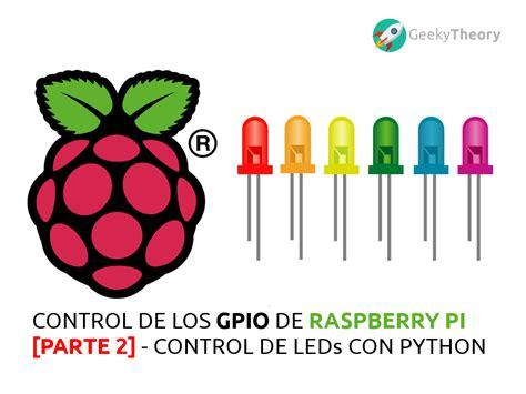 raspberry pi python tutorial gpio tutorial raspberry pi gpio parte 2 control de leds