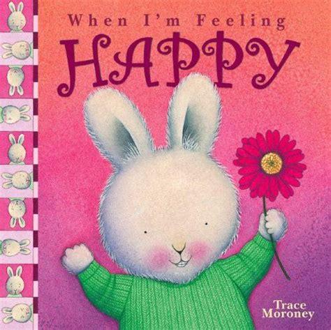 When Im Feeling Piko when i m feeling happy by trace moroney identity feelings feeling happy and happy