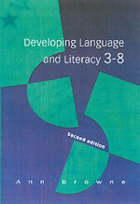developing language and literacy 184787083x developing language and literacy 3 8 by browne ann