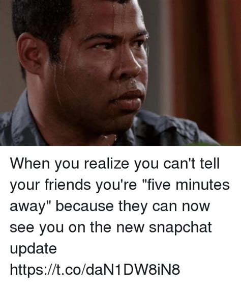 can you see snapchat bestfriends on the new update when you realize you can t tell your friends you re five