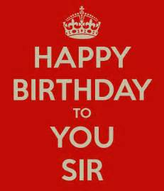 happy birthday to you sir keep calm and carry on image