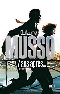 Resume 7 Ans Apres Musso by 7 Ans Apr 232 S Guillaume Musso Babelio