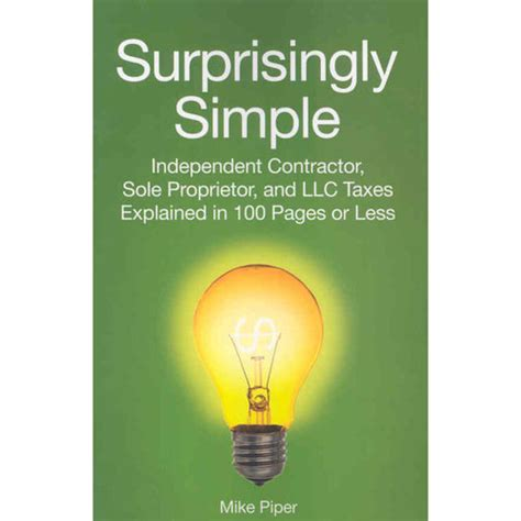 taxes made simple income taxes explained in 100 pages or less books surprisingly simple independent contractor sole